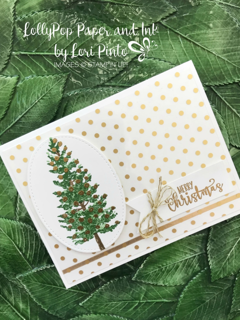 Stampin'Up!, Stampinup!, Season Like Christmas stamp set, Half Full stamp set, Stitched Shapes Framelits, Fabulous Foil Designer Acetate, Triple Banner Punch by Lori Pinto